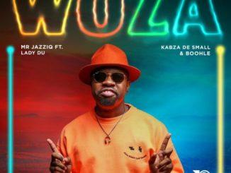 Mr JazziQ - Woza Ft. Lady Du, Kabza De Small, Boohle