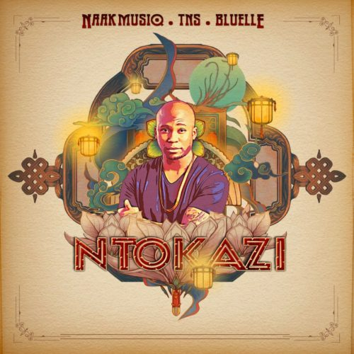 NaakMusiq – Ntokazi Ft. TNS, Bluelle mp3 download