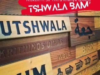 Ntokzin - Tshwala Bam Ft. Khanya Greens, Sir Trill