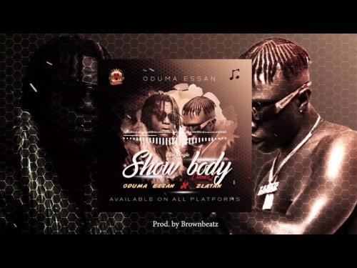 Oduma Essan Ft. Zlatan – Show Body (Remix) mp3 download