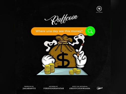 Ruffcoin – Where Una Dey See This Money mp3 download
