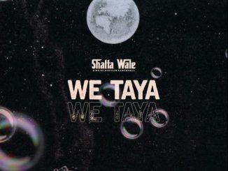 Shatta Wale - We Taya (Prod. by Beatz Vampire)