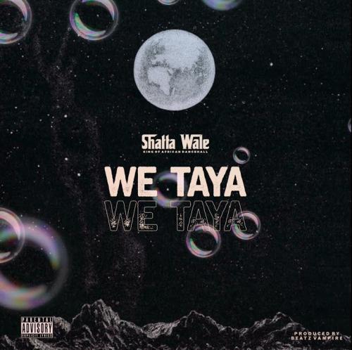 Shatta Wale – We Taya mp3 download