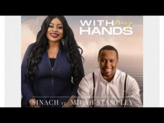 Sinach Ft. Micah Stampley - With My Hands
