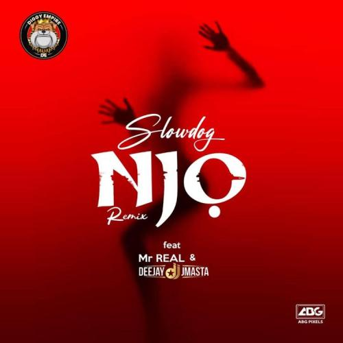 Slowdog – Njo (Remix) Ft. Mr Real, Deejay J Masta mp3 download