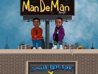 Small Doctor - ManDeMan (Remix) Ft. Davido
