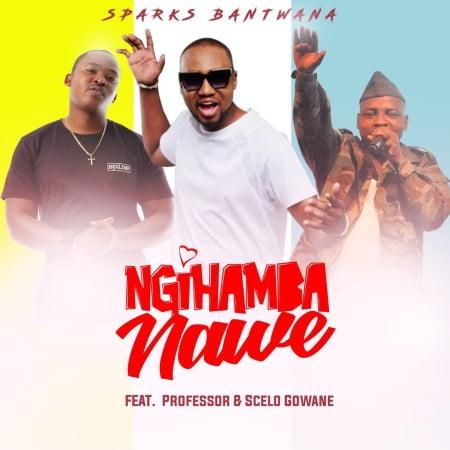 Sparks Bantwana – Ngihamba Nawe Ft. Professor, Scelo Gowane mp3 download