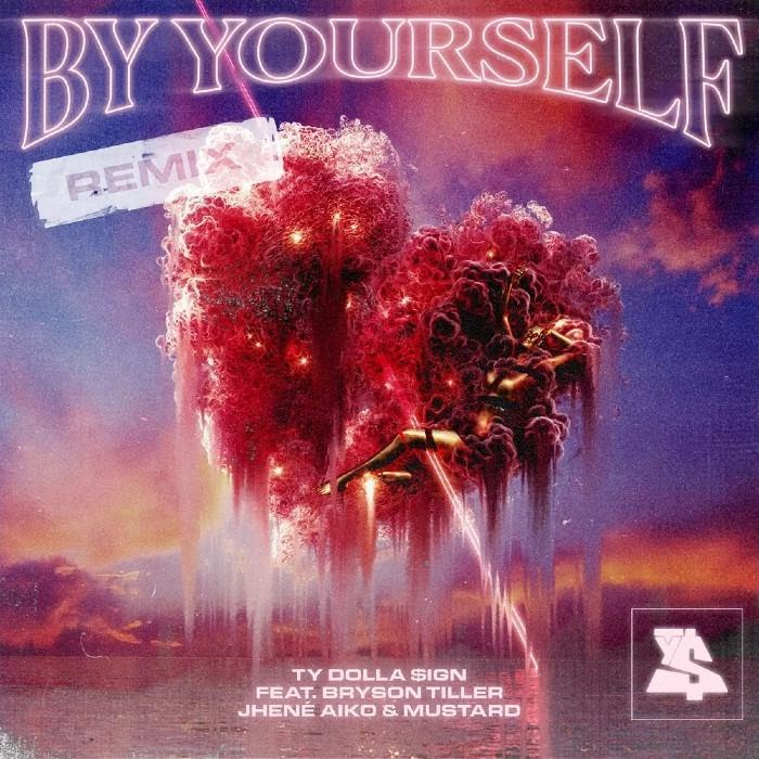 Ty Dolla $ign – By Yourself (Remix) Feat. DJ Mustard, Jhene Aiko & Bryson Tiller mp3 download