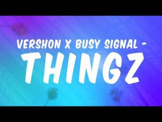 Vershon - Thingz Ft. Busy Signal