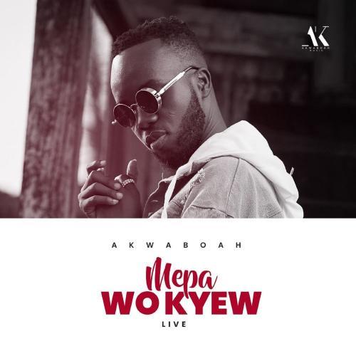 Akwaboah – Mepa Wo Kyew (Live Version) mp3 download