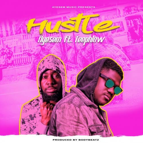 Ayesem – Hustle Ft. Teephlow mp3 download