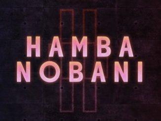 Boohle - Hamba Nobani Ft. Busta 929, Reece Madlisa, Zuma