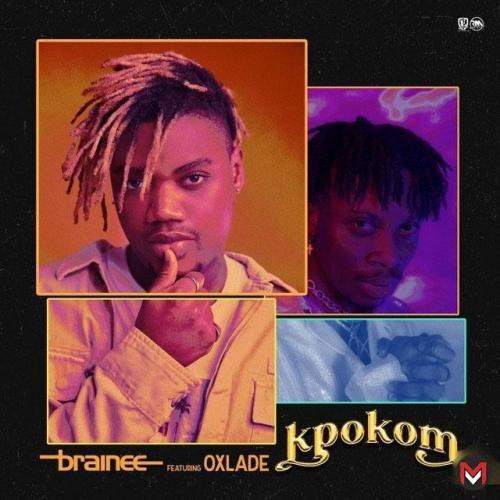 Brainee – Kpokom Ft. Oxlade mp3 download