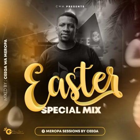 Ceega Wa Meropa – Easter Special Mix 2021 mp3 download