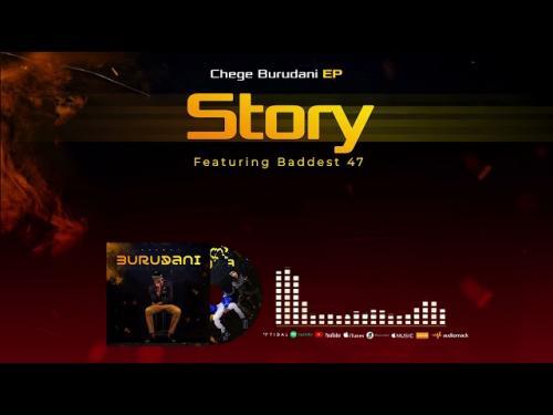 Chege Ft. Baddest 47 – Story mp3 download