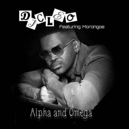 DJ Cleo – Alpha And Omega Ft. Morongoe mp3 download