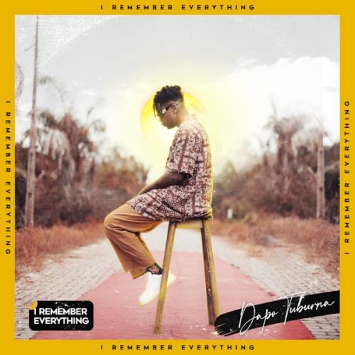 Dapo Tuburna – I Remember Everything mp3 download
