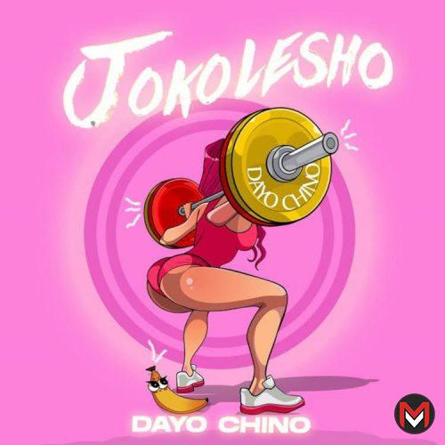 Dayo Chino – Jokolesho mp3 download