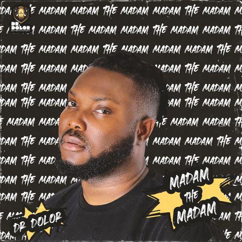 Dr Dolor – Madam The Madam mp3 download