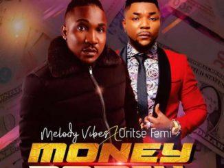 Melodyvibes Ft. Oritse Femi - Money (Remix)