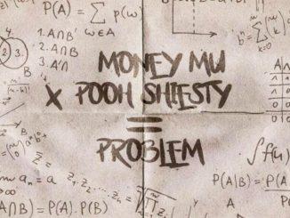 Money Mu - Problem Feat. Pooh Shiesty