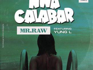 Mr Raw - Nwa Calabar Ft. Yung L