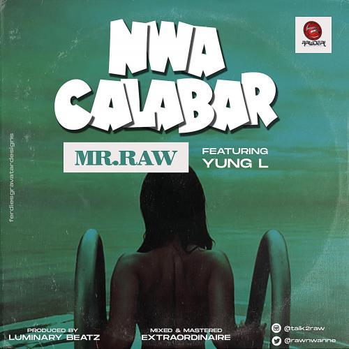 Mr Raw – Nwa Calabar Ft. Yung L mp3 download