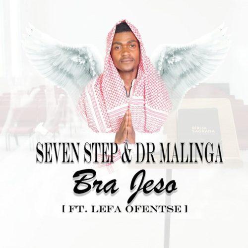 Seven Step & Dr Malinga – Bra Jeso Ft. Lefa Ofentse mp3 download