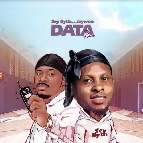 Sey Byth Ft. Jaywon – Data (Remix) mp3 download