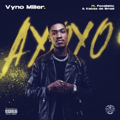Vyno Miller – Ayoyo Ft. Focalistic, Kabza De Small mp3 download