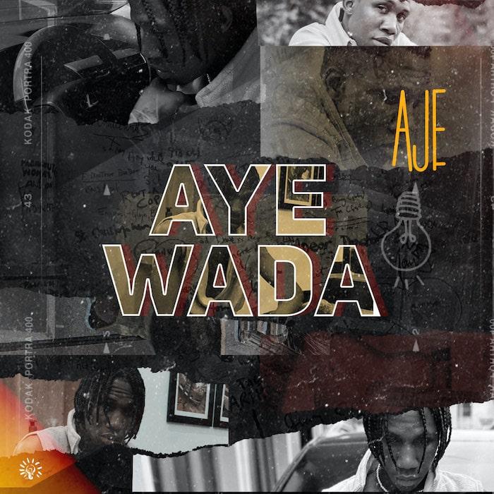 Aje – Aye Wada mp3 download
