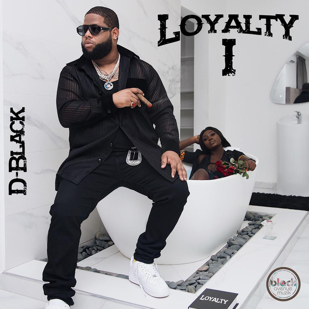 [Album] D-Black – Loyalty mp3 download