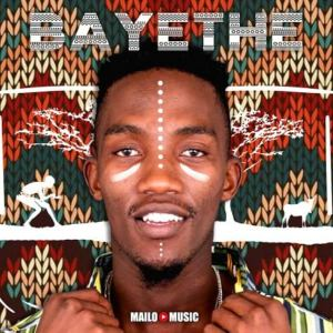 [Album] Mailo Music – Bayethe mp3 download