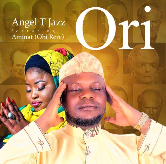 Angel Tjazz Ft. Aminat Ajao (ObiRere) – Ori mp3 download