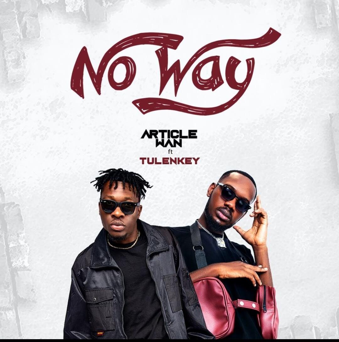 Article Wan – No Way Ft. Tulenkey mp3 download