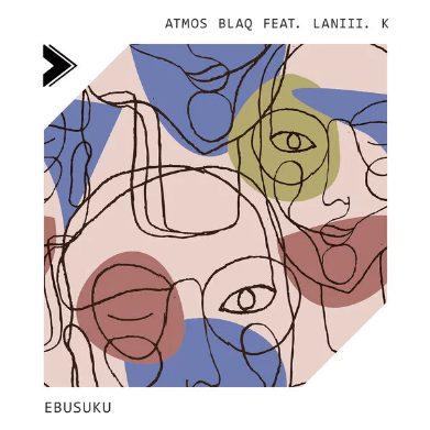 Atmos Blaq – Ebusuku Ft. Laniii K mp3 download