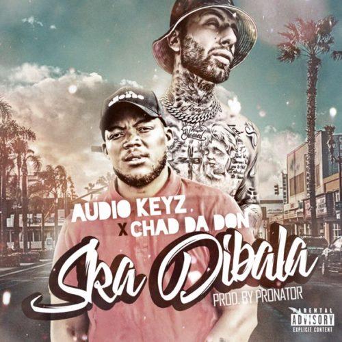 Audio Keyz Ft. Chad Da Don – Ska Dibala (Remix) mp3 download
