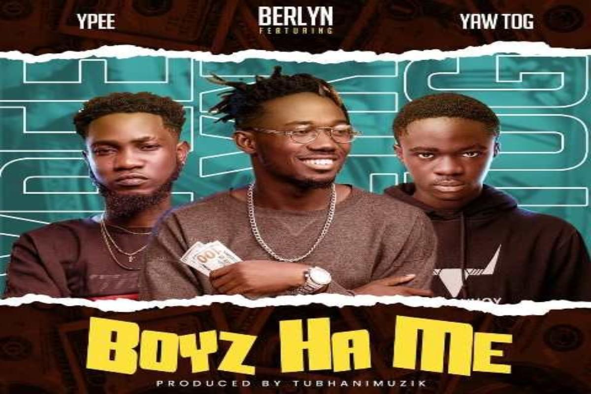 Berlyn – Boys Ha Me Ft. Ypee, Yaw Tog mp3 download