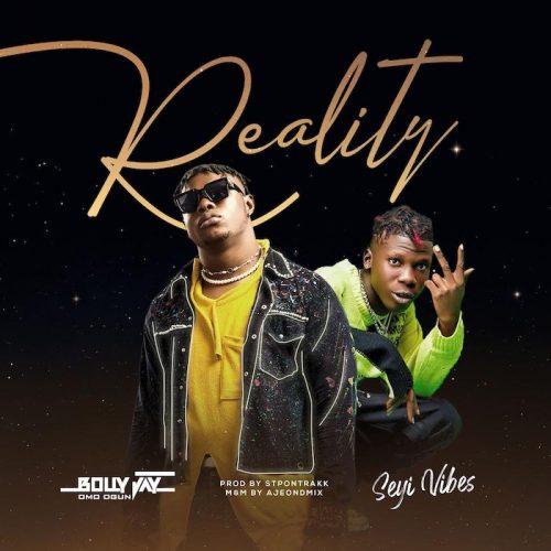Bolly Jay Ft. Seyi Vibez – Reality mp3 download