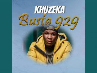 Busta 929 – Khuzeka Ft. Zuma, Reece Madlisa, Souloho