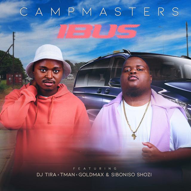 CampMasters – iBus Ft. T-Man, DJ Tira, Goldmax, Siboniso Shozi mp3 download