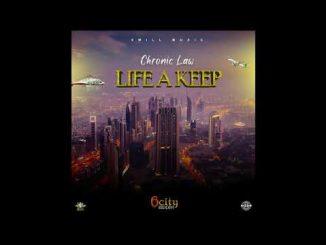 Chronic Law – Life A Keep