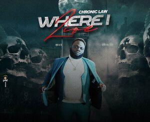 Chronic Law – Where I Live