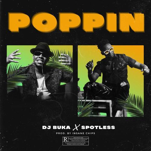 DJ Buka – Poppin Ft. Spotless mp3 download