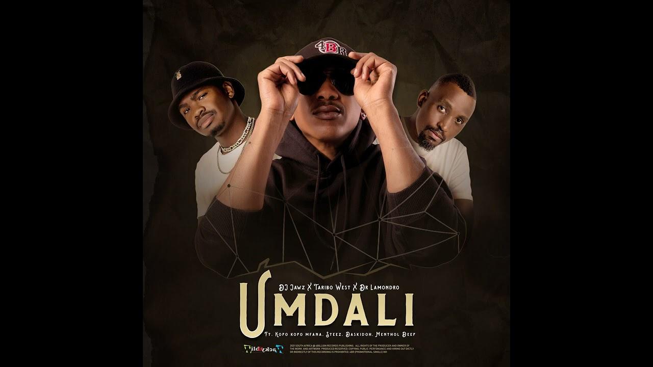 DJ Jawz, Taribo West & Dr Lamondro – Umdali Ft. Kopo Kopo Mfana, Steez, Daskidoh, Menthol Deep mp3 download