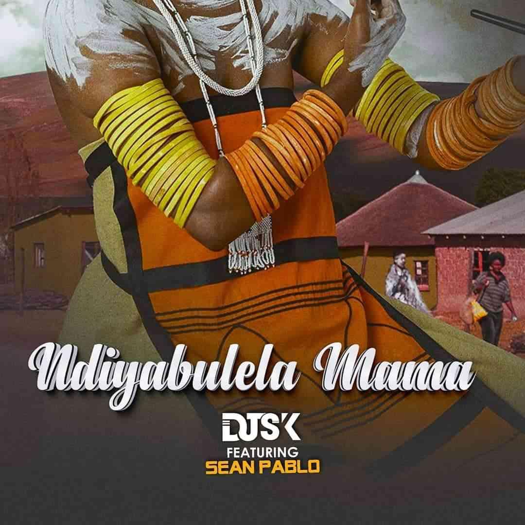 DJ SK – Ndiyabulela Mama Ft. Sean Pablo mp3 download