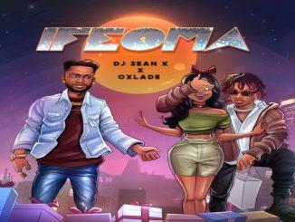 DJ Sean K – Ifeoma Ft. Oxlade