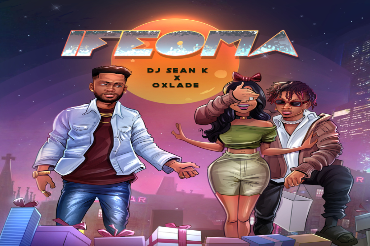 DJ Sean K – Ifeoma Ft. Oxlade mp3 download