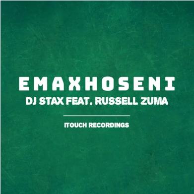 DJ Stax – Emaxhoseni Ft. Russell Zuma mp3 download