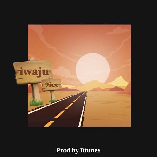 D'Tunes x 9ice – Iwaju mp3 download